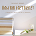 Reading Books: How Did I Get Here?