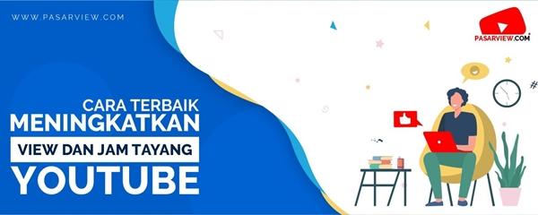 Jasa 4000 Jam Tayang YouTube di Pasarview.com
