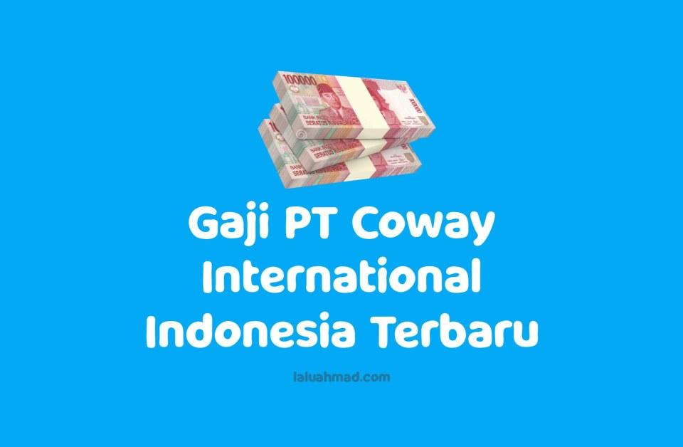 Gaji PT Coway International Indonesia Terbaru