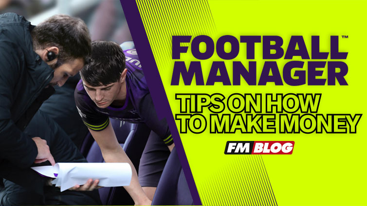 Tips on How to Make Money in Football Manager 2021