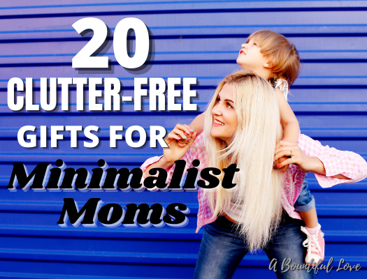 Clutter-Free Mother's Day Gifts