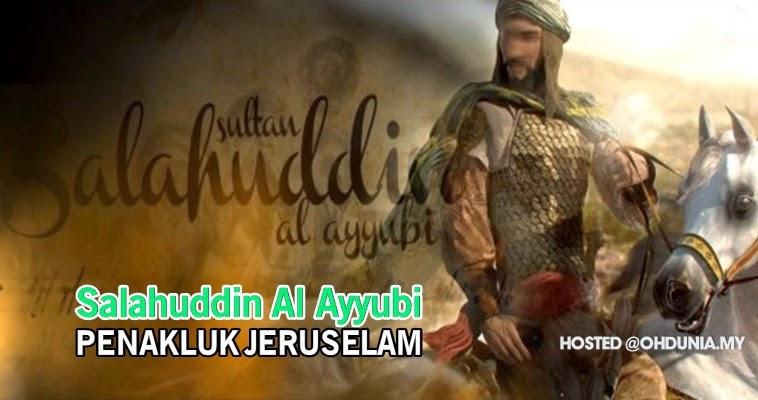 Kisah Salahuddin al-Ayyubi - Wira Penakluk Jeruselam