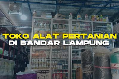Toko Alat Pertanian di Bandar Lampung