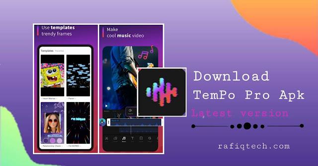 تنزيل Tempo APK Mod أحدث إصدار- محرر فيديو موسيقي مع تأثيرات وانتقالات مذهلة