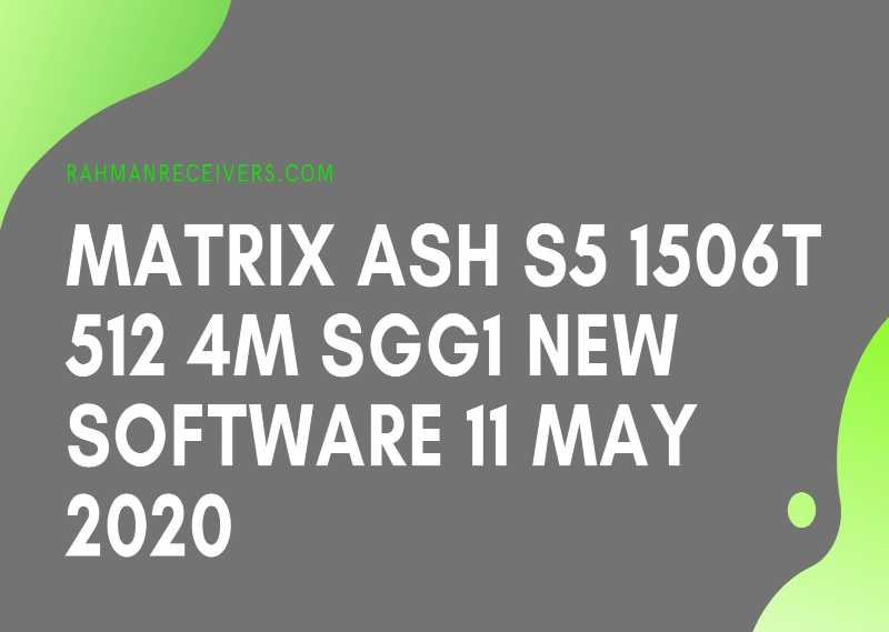 Matrix Ash S5 1506t 512 4m Sgg1 New Software 11 May 2020