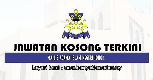 Jawatan Kosong 2019 di Majlis Agama Islam Negeri Johor