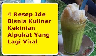 4 Resep Ide Bisnis Kuliner Kekinian Alpukat Yang Lagi Viral