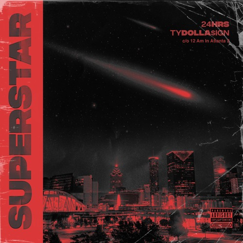 24HRS FEAT. TY DOLLA $IGN - SUPERSTAR