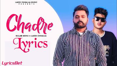 Chadre Lyrics - Gulab Sidhu ft. Laddi Chhajla