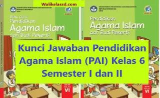 Kunci Jawaban Pendidikan Agama Islam (PAI) Kelas 6