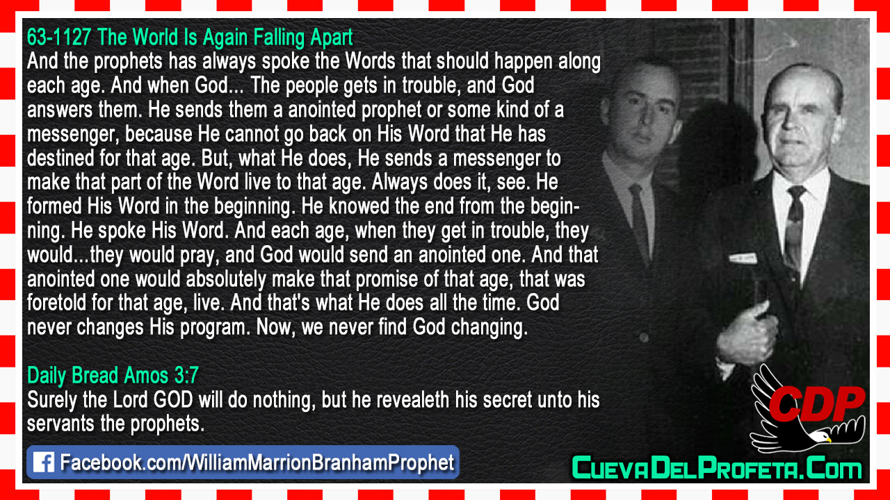 He sends them a anointed prophet - William Marrion Branham