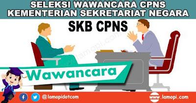 Jadwal Seleksi Wawancara CPNS Kementerian Sekretariat Negara