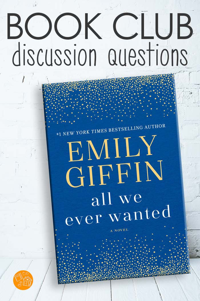 Emily Giffin's All We Ever Wanted book club questions. All We Ever Wanted is a perfect book club read! Find book discussion questions for All We Ever Wanted here. #book #bookclub #reading #books