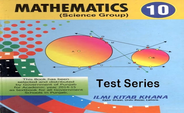 10th Class Math (Science Group) Tests - Rashid Notes