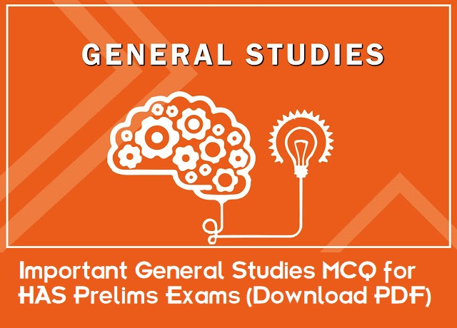 Important GS MCQ for HAS Prelims Exams (Download PDF)