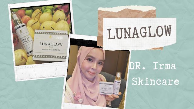 Tampil berseri dengan LUNAGLOW Dari DR. Irma Skincare