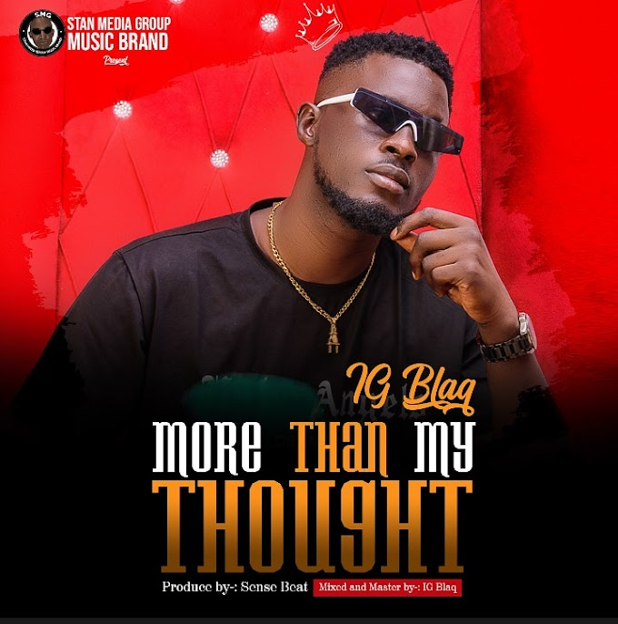 MUSIC: IG Blaq – More Than My Thought   @Blaqig