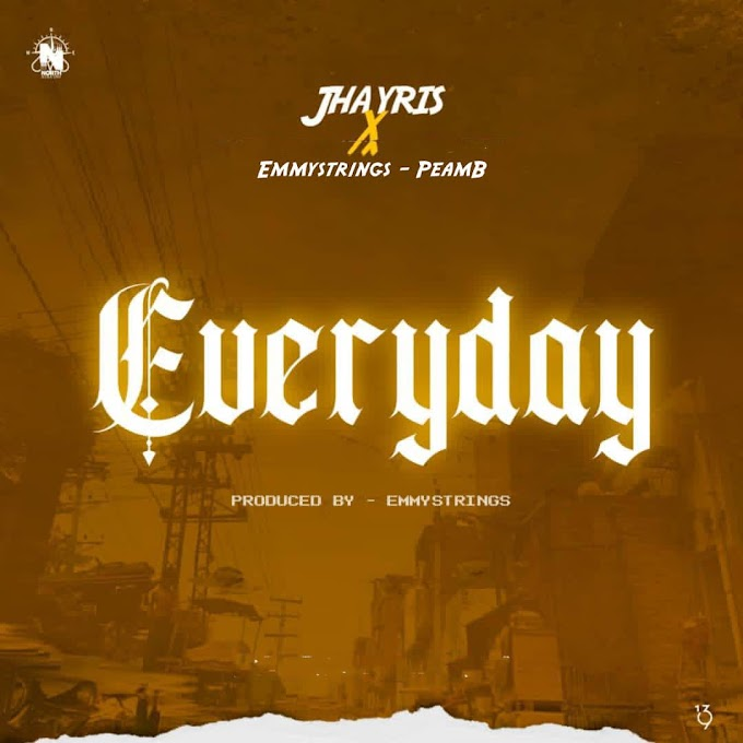 Jhayris Ft. Emmystrings & Peam-B – Everyday