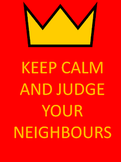 Keep Calm and Judge Your Neighbours