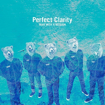 MAN WITH A MISSION - Perfect Clarity Lyrics
