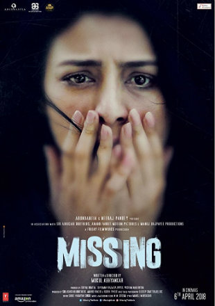 Missing 2018 Full Hindi Movie Download Hd In 480p 300Mb