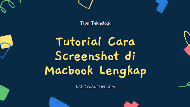 Tutorial Cara Screenshot di Macbook Lengkap