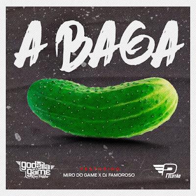 Godzila do Game feat Miro do Game & Dj Famoroso - A Baga (Afro House) [2021]