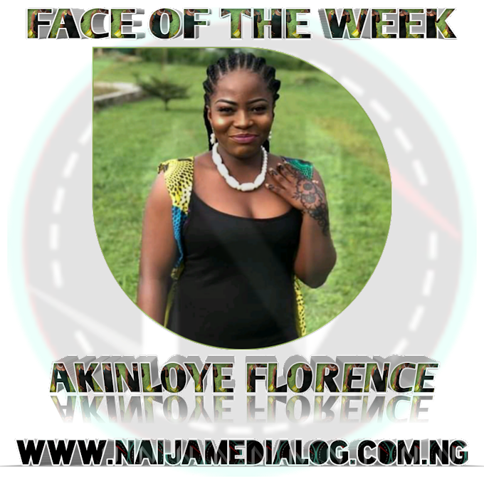 Face of the week: Akinloye Florence Oluwatosin - Naijamedialog