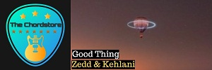 Zedd - GOOD THING Guitar Chords ( Kehlani)