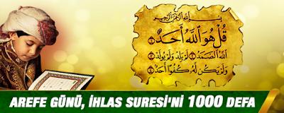 Arefe Günü 1000(Bin) İhlas Suresi Okumanın Faziletleri