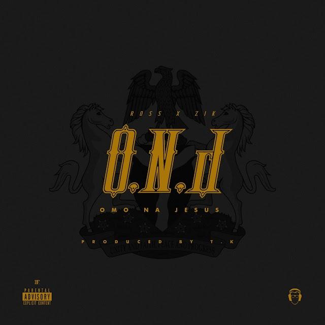 [NEW MUSIC]  President Zik X Ross - O.N.J | @Zach_BHP X @RossBHP