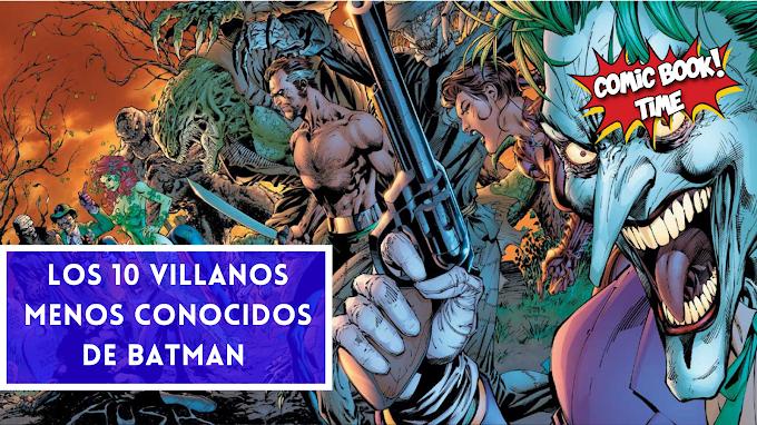LOS 10 VILLANOS MENOS CONOCIDOS DE BATMAN