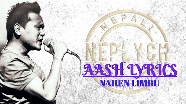 Aash Lyrics - Naren Limbu