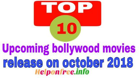 Top 10 upcoming bollywood movies-release on october 2018