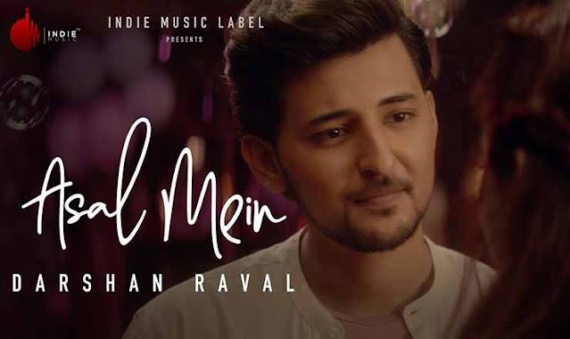 Asal Mein – Darshan Raval