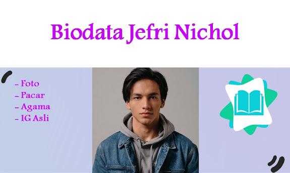 Biodata Jefri Nichol Lengkap Agama, Nama Pacar, Foto dan IG Asli