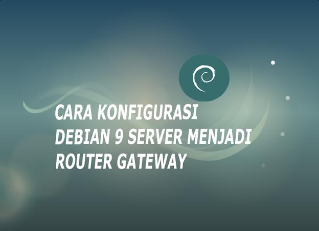 cara konfigurasi menjadikan server sebagai router gateway