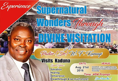 Whenever God visit a man, He transforms the man. Pastor William F. Kumuyi will host a one day Supernatural Wonders Through Divine Visitation crusade in Kaduna with what is expectated to be  'a period of revival and unforgettable miracles'.     Date: Sunday 21 August, 2016   Time: 4:00 pm   Venue: Deeper Life Camp Ground, Maraban Riddo Kundansa, Kaduna   Ministering: Pastor W.F. Kumuyi    Expect your:   * Salvation  *Healing  *Deliverance  *Breakthrough and much more   Don't miss it!