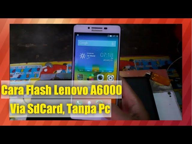 cara-flash-hp-lenovo-a6000-menggunakan-kartu-memori-sdcard-dan-menggunakan-pc