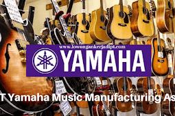 Lowongan Kerja PT Yamaha Music Manufacturing Asia (YMMA) 2021