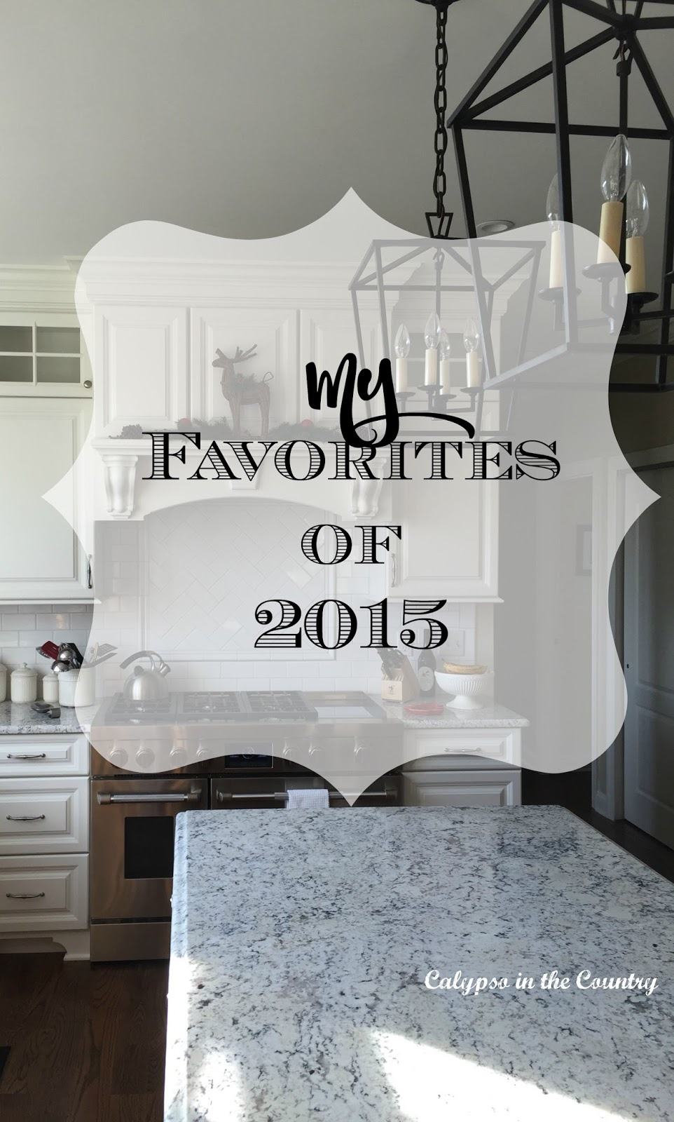 My Favorites of 2015 - Calypso in the Country Blog