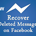 How to Get Back Deleted Messages On Facebook
