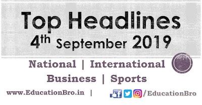 Top Headlines 4th September 2019: EducationBro