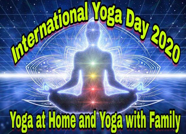 International Day of Yoga 2020 | Yoga at Home and Yoga with Family, the of yoga day 2020, yoga day 2020