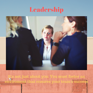 Created with Canva. Leadership: It's not just about you. You must foster an environment that ensures your team's success