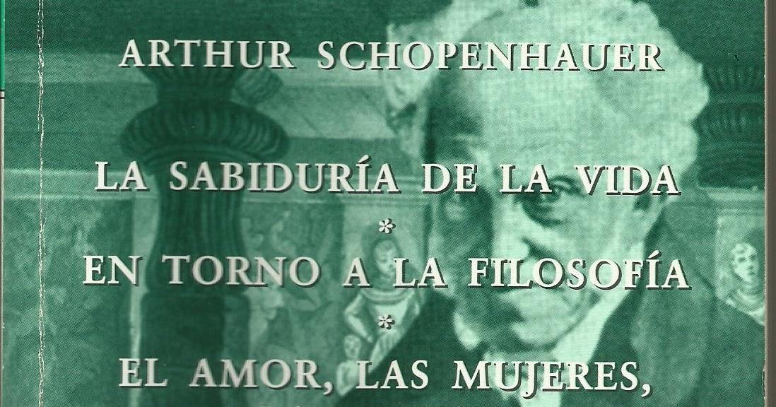 Resultado de imagen para libro de arthur schopenhauer la vida las mujeres de porrua