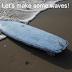 Let's make some waves!