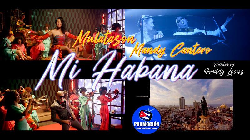 MulataSon & Mandy Cantero - ¨Mi Habana¨ - Videoclip - Dir: Freddy Loons. Portal Del Vídeo Clip Cubano. Música popular bailable cubana. Son. Cuba.