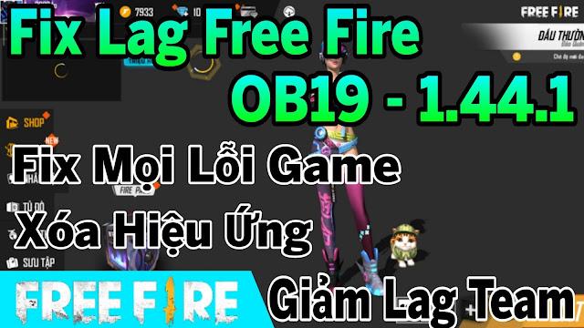 Fix Lag Free Fire OB19 - 1.44.1 Fix Mọi Lỗi Vặt Giảm Lag Team Siêu Mượt Cho Máy Yếu | HQT LAG FREE FIRE