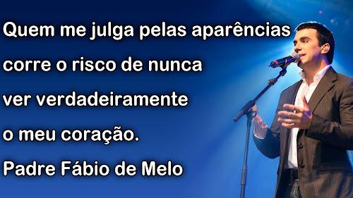 Apenas Mais Uma De Amor Padre Fabio De Melo: Frase Sobre Julgar Pelas Aparências